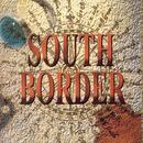 South Border/South Border