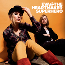 Superhero/Eva & The Heartmaker