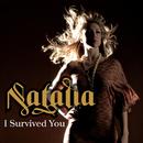 I Survived You/Natalia
