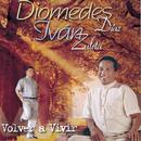 Volver A Vivir/Diomedes Diaz & Ivan Zuleta