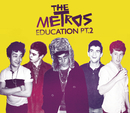 Education Pt. 2/The Metros
