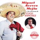 Miguel Aceves Mejia Y Las Canciones De Cuco Sanchez/Miguel Aceves Mejía