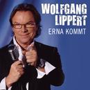 Erna kommt/Wolfgang Lippert