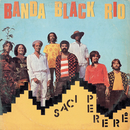 Saci Pererê/Banda Black Rio