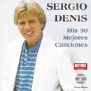 Mis 30 Mejores Canciones/Sergio Denis