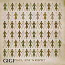 Peace, Love And Respect/Gigi