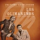 Folclore - La Colección - Los Olimareños/Los Olimareños