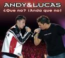 ¿Que No? (Anda Que No)/Andy & Lucas