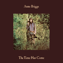 The Time Has Come/Anne Briggs