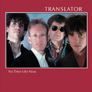 No Time Like Now/Translator