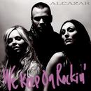 We Keep On Rockin'/Alcazar
