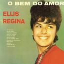O Bem Do Amor/Ellis Regina Orquestra sob a Direção de Astor