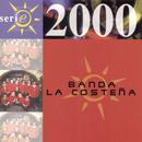 Serie 2000/Banda La Costeña