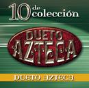 10 de Colección/Dueto Azteca
