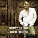 Tiden före nu/Tommy Nilsson