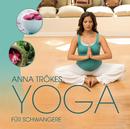 Yoga für Schwangere/Anna Trökes