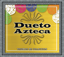 Tesoros De Coleccion - Dueto Azteca/Dueto Azteca
