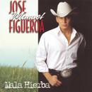 Mala Hierba/Jose Manuel Figueroa