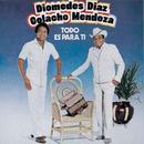 Todo Es Para Ti/Diomedes Diaz & Colacho Mendoza
