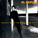 Avant qu' il ne soit trop tard/Jil Caplan