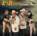 El Dueño Del Perico/Los Razos De Sacramento Y Reynaldo