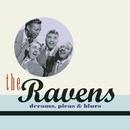 Dreams, Pleas & Blues/The Ravens