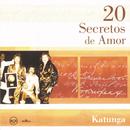 20 Secretos De Amor - Katunga/Katunga