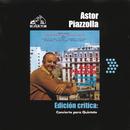 Edición Crítica: Concierto Para Quinteto/Astor Piazzolla