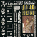 La legende des madones/Julie Pietri