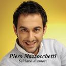 Schiavo d'amore/Piero Mazzocchetti