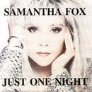 Just One Night/Samantha Fox
