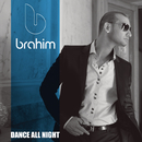 Dance All Night/Brahim