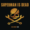 Black Market Love/Superman Is Dead