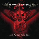 I'm Not Jesus feat.Corey Taylor/Apocalyptica
