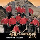 Estos Si Son Corridos/Banda Arkangel R-15