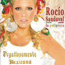 Orgullosamente Mexicana/Rocio Sandoval