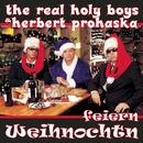 Feiern Weihnochtn/The Real Holy Boys & Herbert Prohaska