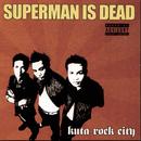 Kuta Rock City/Superman Is Dead