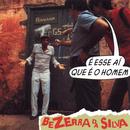 É Esse Aí Que é o Homem/Bezerra Da Silva