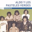 Los Esenciales/Aldo Y Los Pasteles Verdes