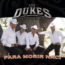 Para Morir Nací/Los Dukes De Sonora