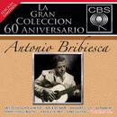 La Gran Colección del 60 Aniversario CBS - Antonio Bribiesca/Antonio Bribiesca