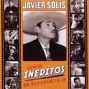 Temas Ineditos De Sus Peliculas/Javier Solís