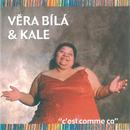 C'est comme ça/Vera Bila & Kale