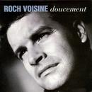 Doucement/Roch Voisine