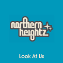 Look At Us/Northern Heightz