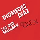 Las Que Faltaban/Diomedes Díaz