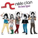 No Sera Igual/Nikki Clan