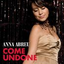 Come Undone/Anna Abreu
