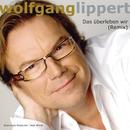Das überleben wir (Remix)/Wolfgang Lippert